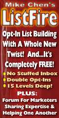 Join ListFire.com and have thousands of people build YOUR opt-in list for you for FREE!